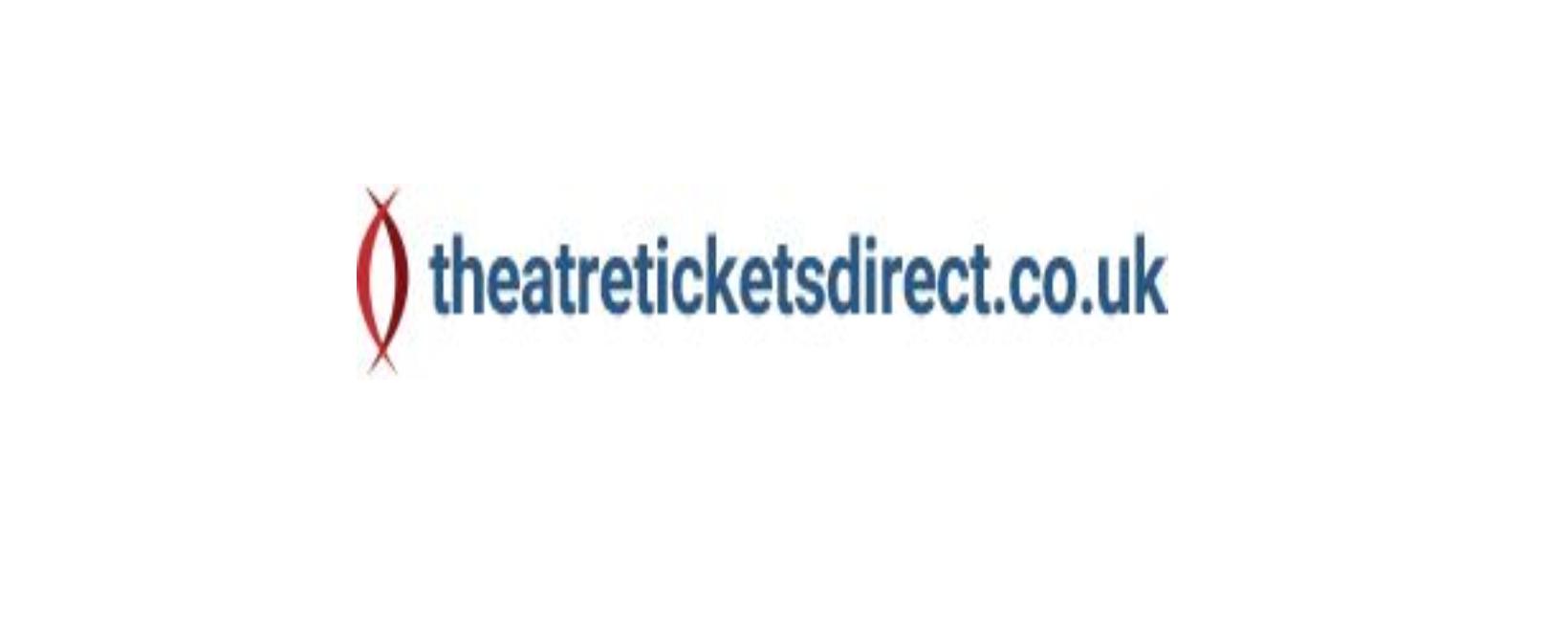 Theatre Tickets Direct UK Discount Code 2021